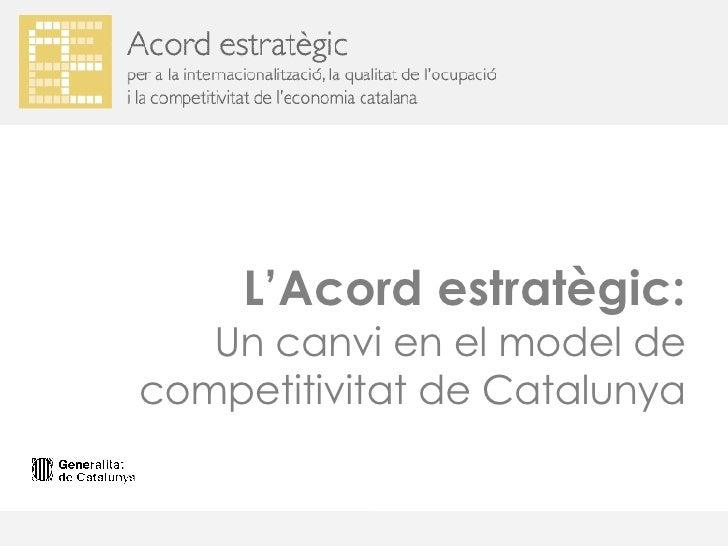 L'Acord estratègic: Un canvi en el model de competitivitat de Catalunya