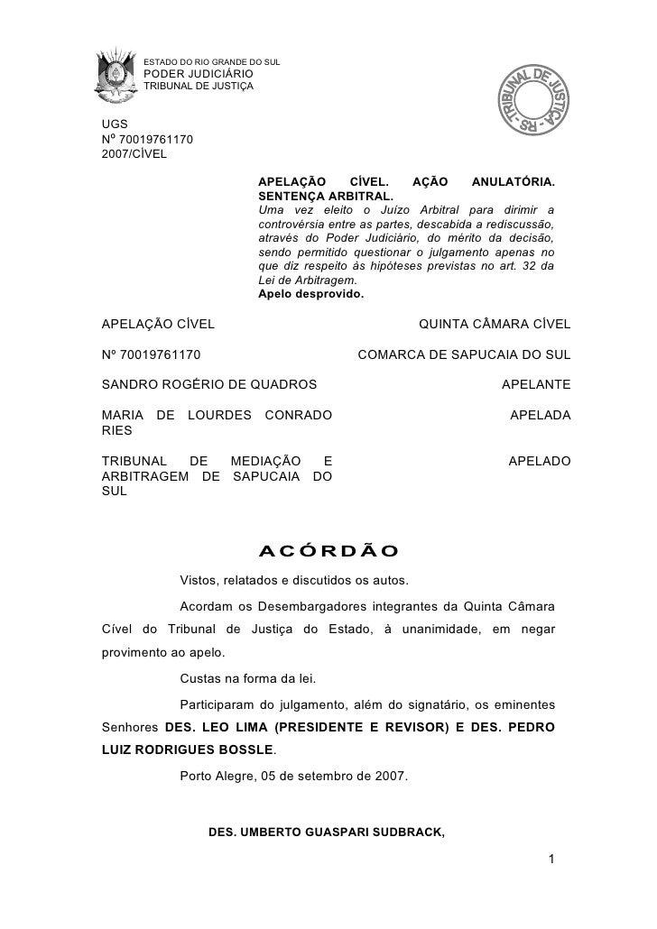 ESTADO DO RIO GRANDE DO SUL       PODER JUDICIÁRIO       TRIBUNAL DE JUSTIÇA   UGS Nº 70019761170 2007/CÍVEL              ...