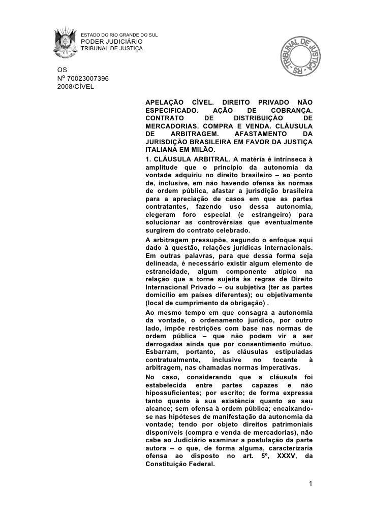 ESTADO DO RIO GRANDE DO SUL       PODER JUDICIÁRIO       TRIBUNAL DE JUSTIÇA   OS Nº 70023007396 2008/CÍVEL               ...
