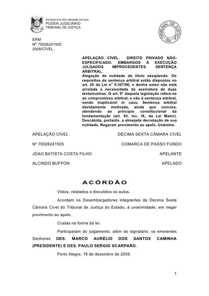 ESTADO DO RIO GRANDE DO SUL       PODER JUDICIÁRIO       TRIBUNAL DE JUSTIÇA   ERM Nº 70026241505 2008/CÍVEL              ...