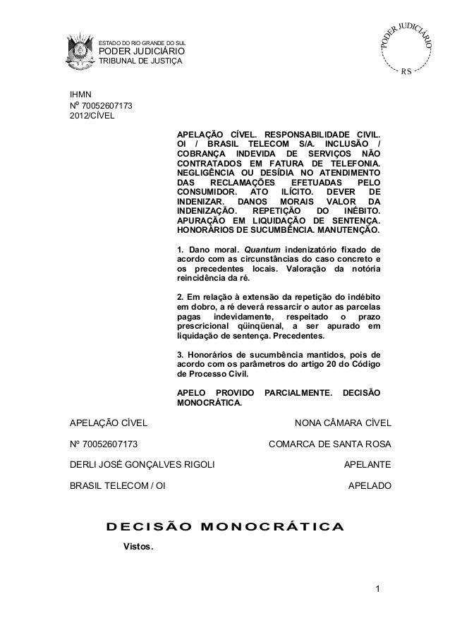 ESTADO DO RIO GRANDE DO SUL PODER JUDICIÁRIO TRIBUNAL DE JUSTIÇA IHMN Nº 70052607173 2012/CÍVEL APELAÇÃO CÍVEL. RESPONSABI...
