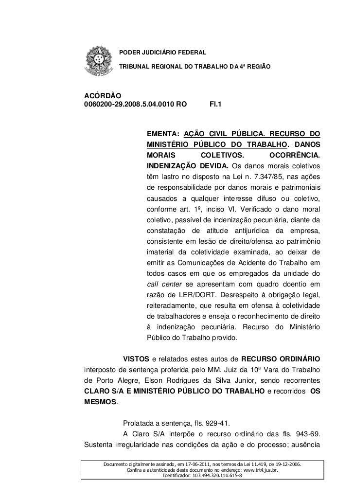 PODER JUDICIÁRIO FEDERAL           TRIBUNAL REGIONAL DO TRABALHO DA 4ª REGIÃOACÓRDÃO0060200-29.2008.5.04.0010 RO          ...