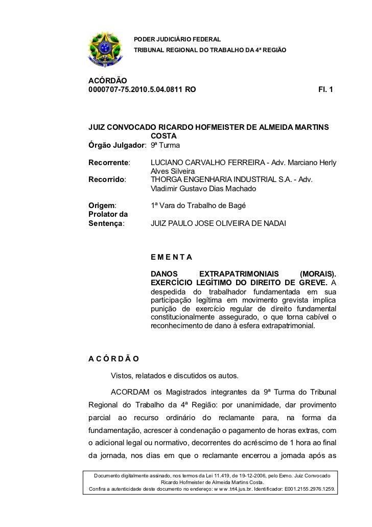 PODER JUDICIÁRIO FEDERAL                   TRIBUNAL REGIONAL DO TRABALHO DA 4ª REGIÃOACÓRDÃO0000707-75.2010.5.04.0811 RO  ...