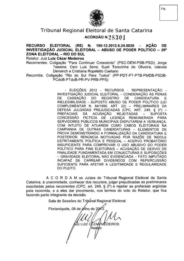 Fls. Tribunal Regional Eleitoral de Santa Catarina RECURSO ELEITORAL (RE) N. 195-12.2012.6.24.0026 - AÇÃO DE INVESTIGAÇÃO ...