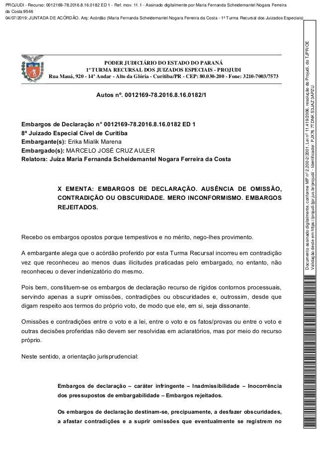 PODER JUDICIÁRIO DO ESTADO DO PARANÁ 1ª TURMA RECURSAL DOS JUIZADOS ESPECIAIS - PROJUDI Rua Mauá, 920 - 14º Andar - Alto d...