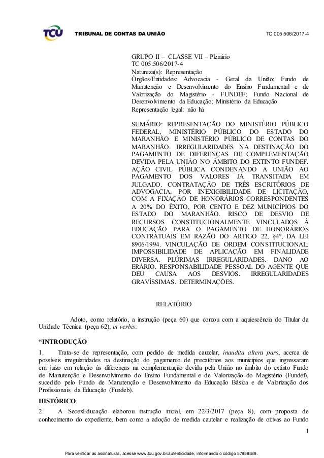 TRIBUNAL DE CONTAS DA UNIÃO TC 005.506/2017-4 1 GRUPO II – CLASSE VII – Plenário TC 005.506/2017-4 Natureza(s): Representa...