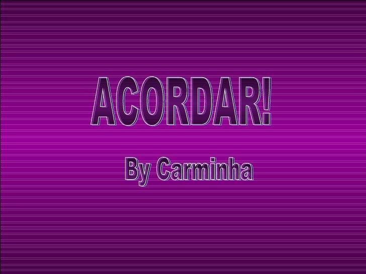 ACORDAR! By Carminha
