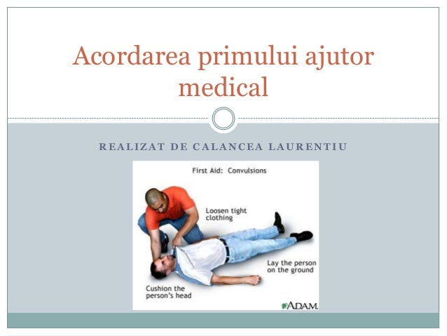 Acordarea primului ajutor medical REALIZAT DE CALANCEA LAURENTIU