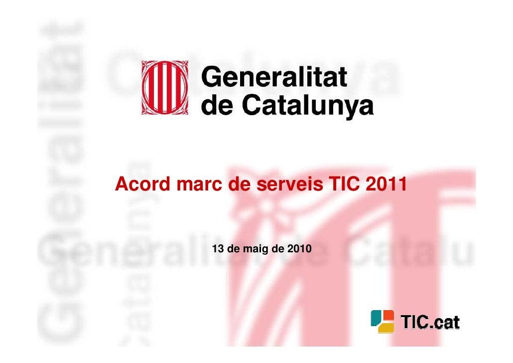 Acord marc de serveis TIC 2011        Gestió dels Logs   Situació actual i Planificació            13 de maig de 2010     ...