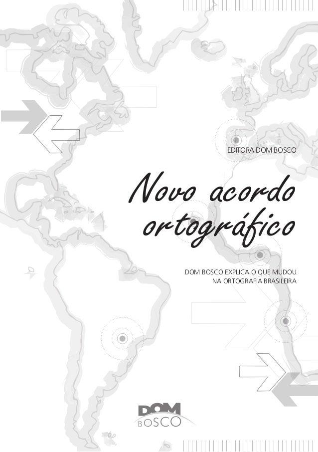 editora dom bosco DOM BOSCO EXPLICA O QUE MUDOU NA ORTOGRAFIA BRASILEIRA Novo acordo ortográfico