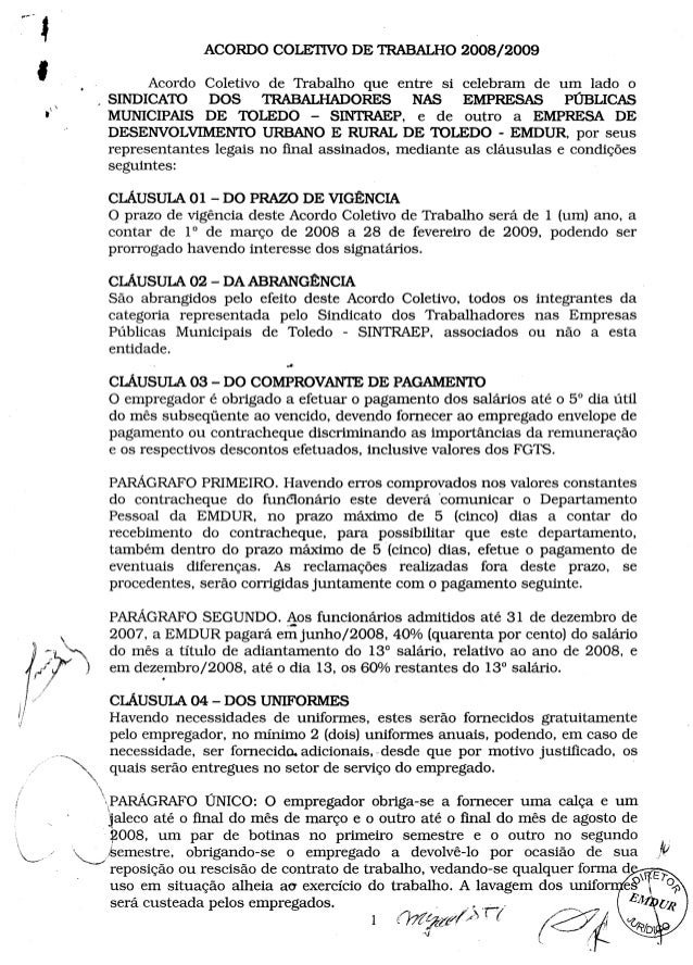 ACORDOCOLETIVODE TRABALHO 2008/2009 Acordo Coletivo de Trabalho que entre si celebram de um lado o ,SINDICATO DOS TRABALHA...
