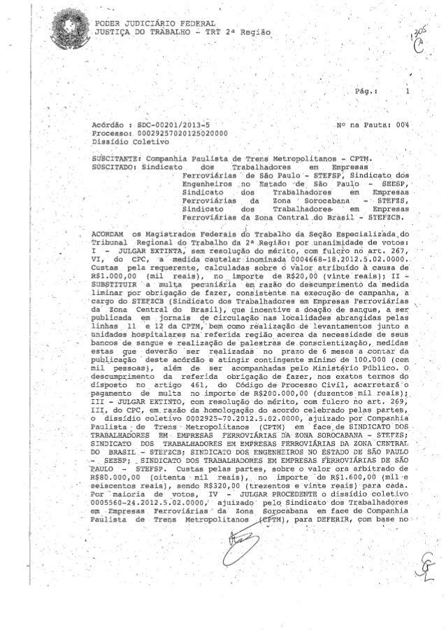 PODER JUDICIÁRIO FEDERAL , JUSTIÇA DO TRABALHO ..:. TRT 2 a Região, Acórdão: SDC-00201/2à13':S proces,sc:, 0002925702 O125...