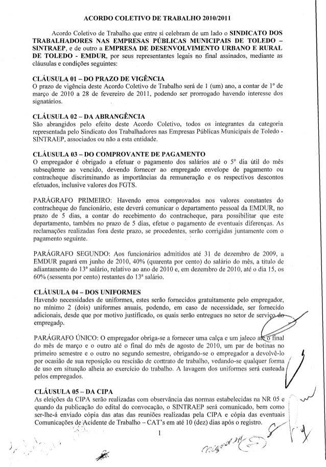 ACORDO COLETIVO DE TRABALHO 2010/2011 Acordo Coletivo de Trabalho que entre si celebram de um lado o SINDICATO DOS TRABALH...