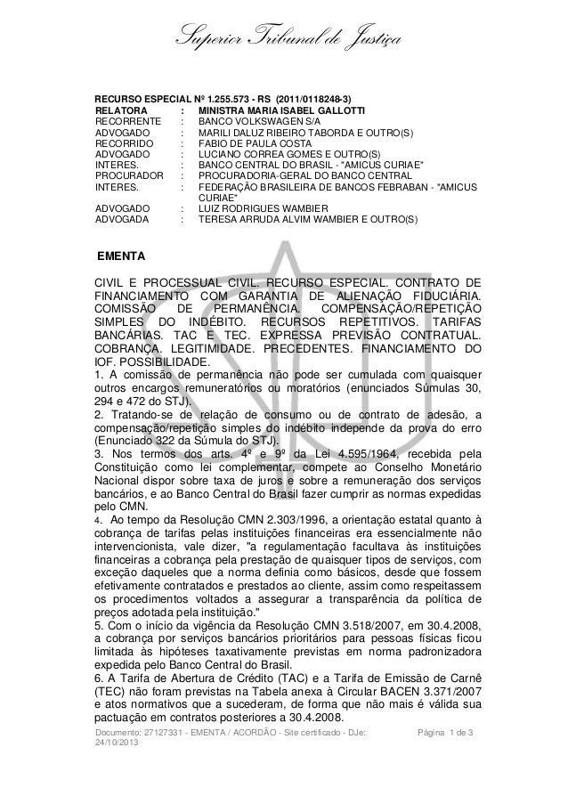 Superior Tribunal de Justiça RECURSO ESPECIAL Nº 1.255.573 - RS (2011/0118248-3) RELATORA : MINISTRA MARIA ISABEL GALLOTTI...