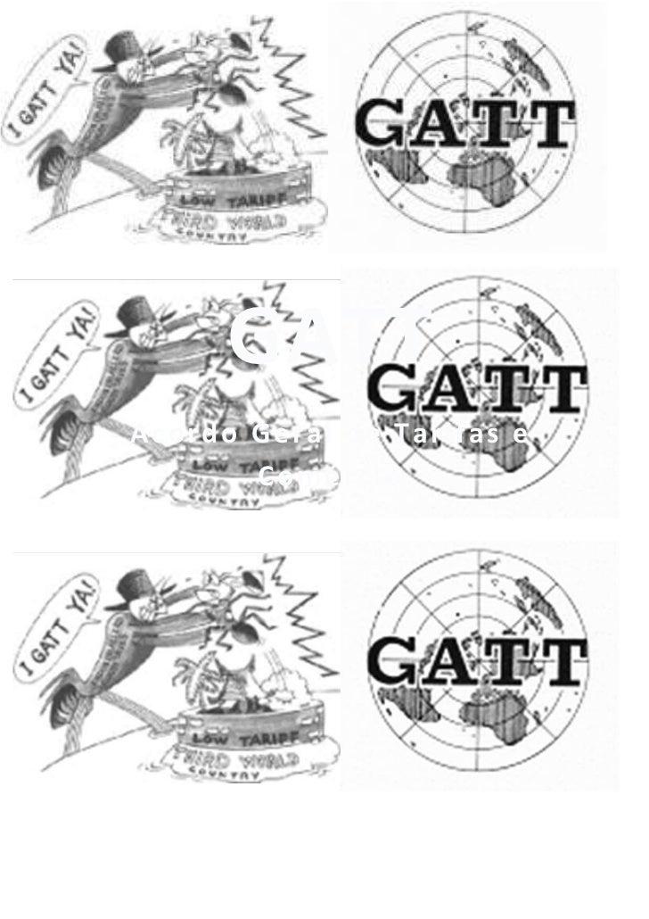 GATTAcordo Geral de Tarifas e       Comércio