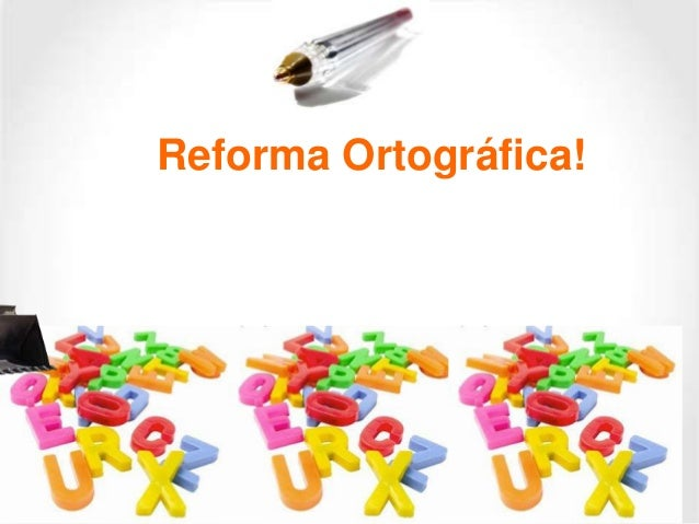 Reforma Ortográfica!