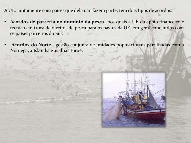 Acordos Bilaterais das Pescas na UE Slide 2