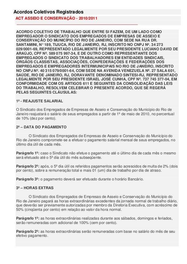 Acordos Coletivos Registrados ACT ASSEIO E CONSERVAÇÃO - 2010/2011 ACORDO COLETIVO DE TRABALHO QUE ENTRE SI FAZEM, DE UM L...