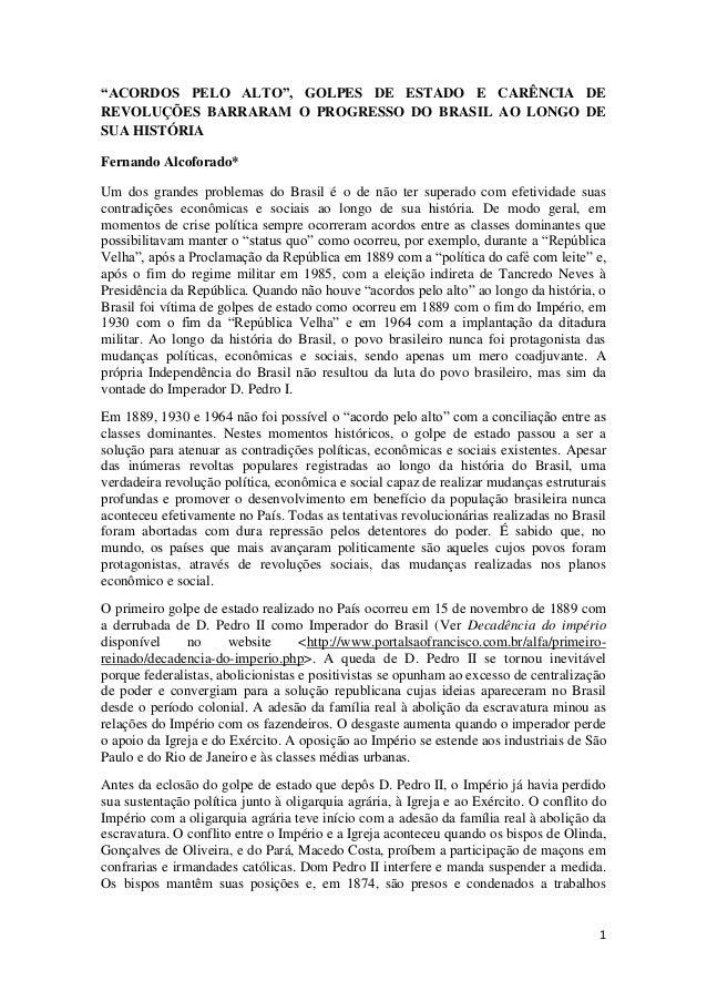 """1""""ACORDOS PELO ALTO"""", GOLPES DE ESTADO E CARÊNCIA DEREVOLUÇÕES BARRARAM O PROGRESSO DO BRASIL AO LONGO DESUA HISTÓRIAFerna..."""