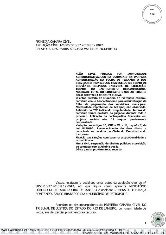 1  PRIMEIRA CÂMARA CÍVEL  APELAÇÃO CÍVEL Nº 0050510-37.2010.8.19.0042  RELATORA: DES. MARIA AUGUSTA VAZ M. DE FIGUEIREDO  ...