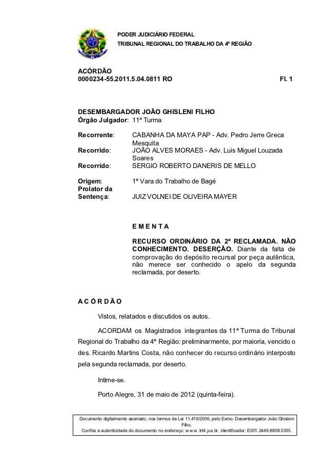 PODER JUDICIÁRIO FEDERAL                  TRIBUNAL REGIONAL DO TRABALHO DA 4ª REGIÃOACÓRDÃO0000234-55.2011.5.04.0811 RO   ...