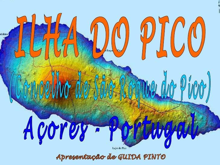 ILHA DO PICO Açores - Portugal Apresentação de GUIDA PINTO (Concelho de São Roque do Pico)