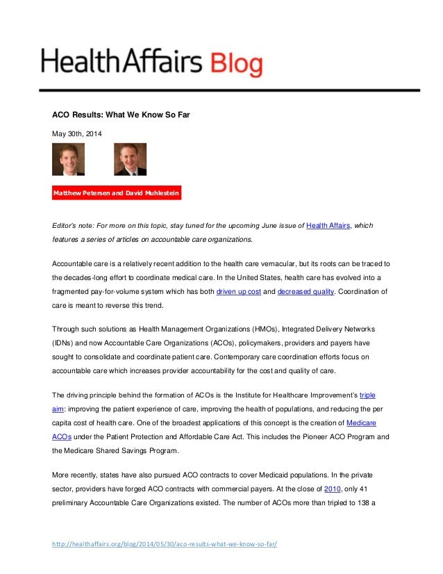 http://healthaffairs.org/blog/2014/05/30/aco-results-what-we-know-so-far/ ACO Results: What We Know So Far May 30th, 2014 ...