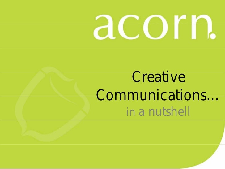 Creative   C    iCommunications…Communications   in a nutshell