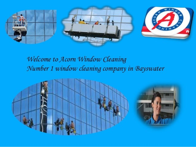 Welcome to Acorn Window Cleaning Number 1 window cleaning company in Bayswater