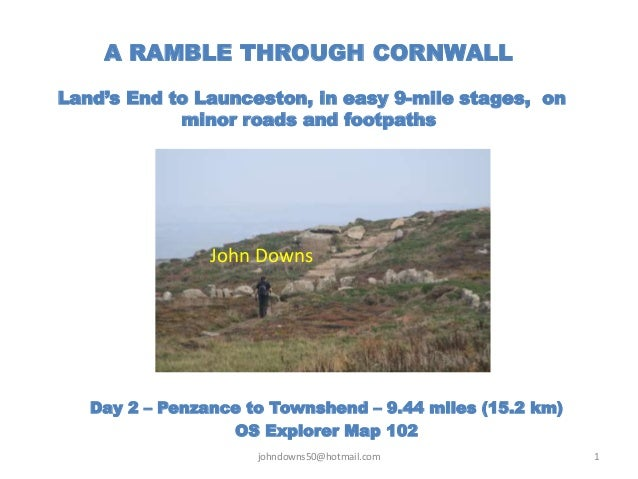 A RAMBLE THROUGH CORNWALL Land's End to Launceston, in easy 9-mile stages, on minor roads and footpaths Day 2 – Penzance t...