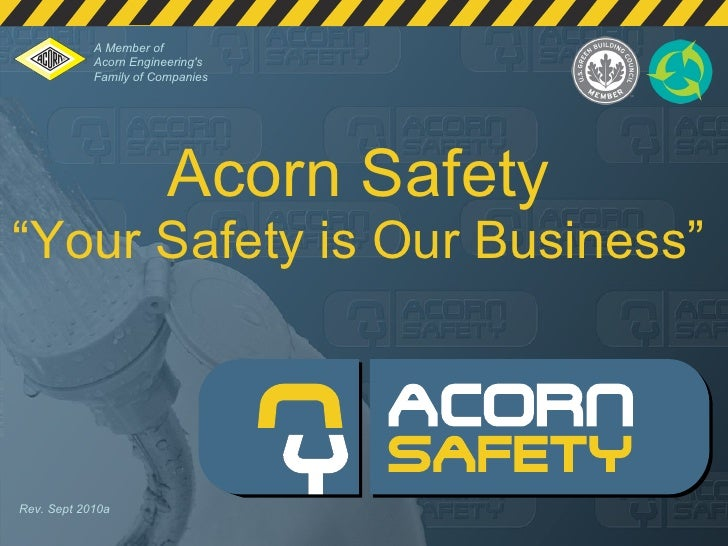 """Acorn Safety """"Your Safety is Our Business"""" Rev. Sept 2010a A Member of  Acorn Engineering's  Family of Companies"""