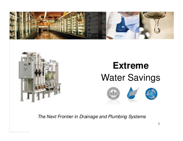 Extreme                             Water SavingsThe Next Frontier in Drainage and Plumbing Systems                       ...
