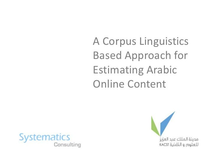 A Corpus Linguistics Based Approach for Estimating Arabic Online Content<br />