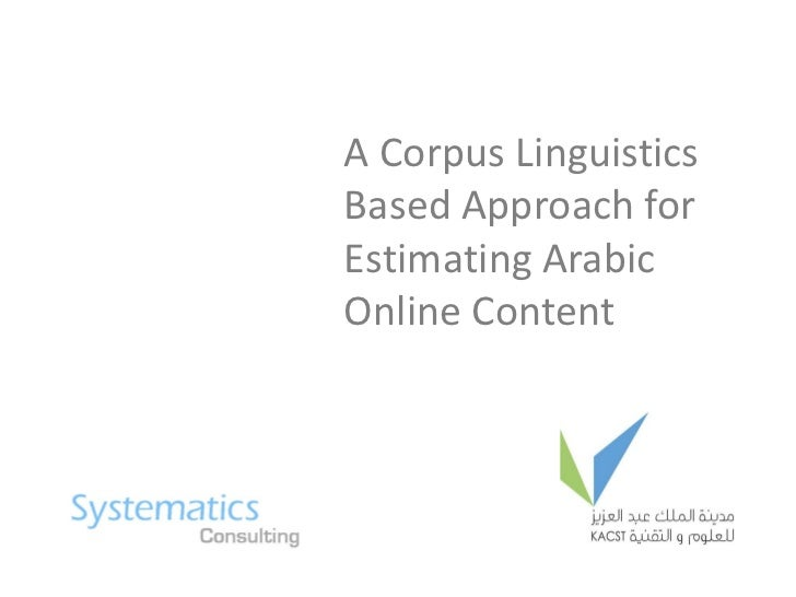 A Corpus LinguisticsBased Approach forEstimating ArabicOnline Content