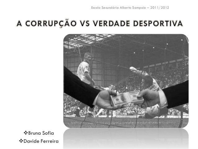 Escola Secundária Alberto Sampaio – 2011/2012 Bruna SofiaDavide Ferreira