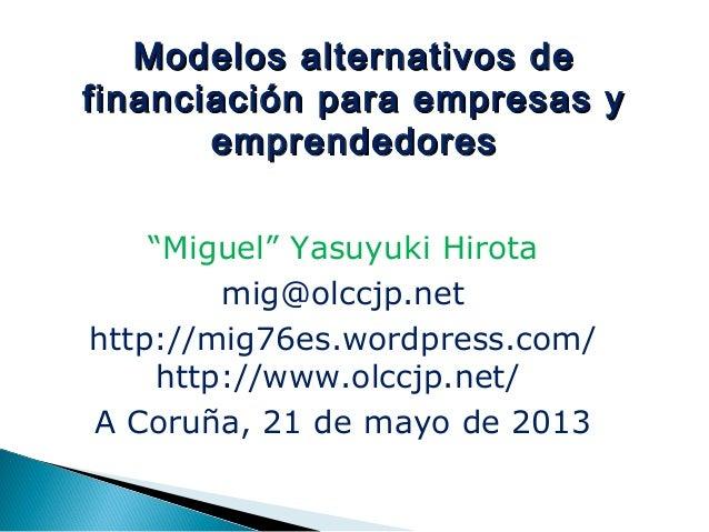 Modelos alternativos deModelos alternativos definanciación para empresas yfinanciación para empresas yemprendedoresemprend...