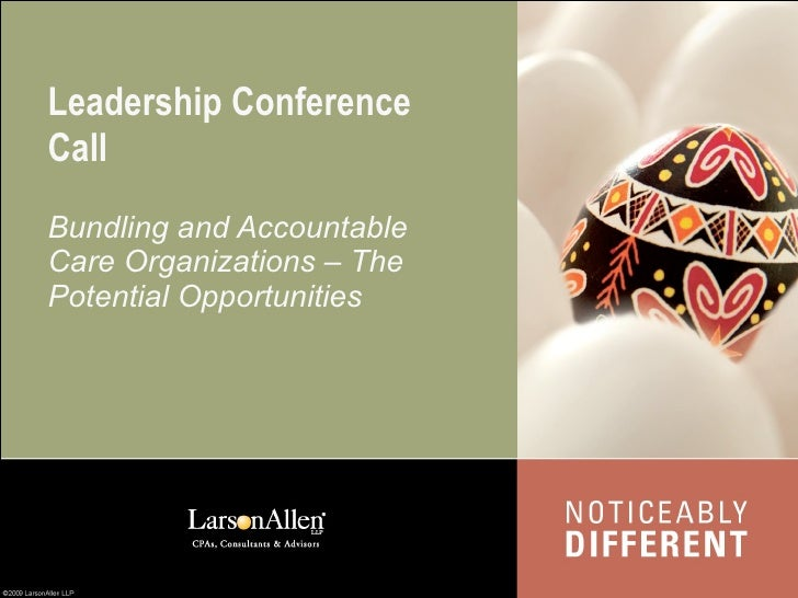 Leadership Conference Call Bundling and Accountable Care Organizations – The Potential Opportunities