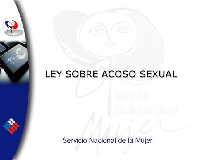 Servicio Nacional de la Mujer LEY SOBRE ACOSO SEXUAL