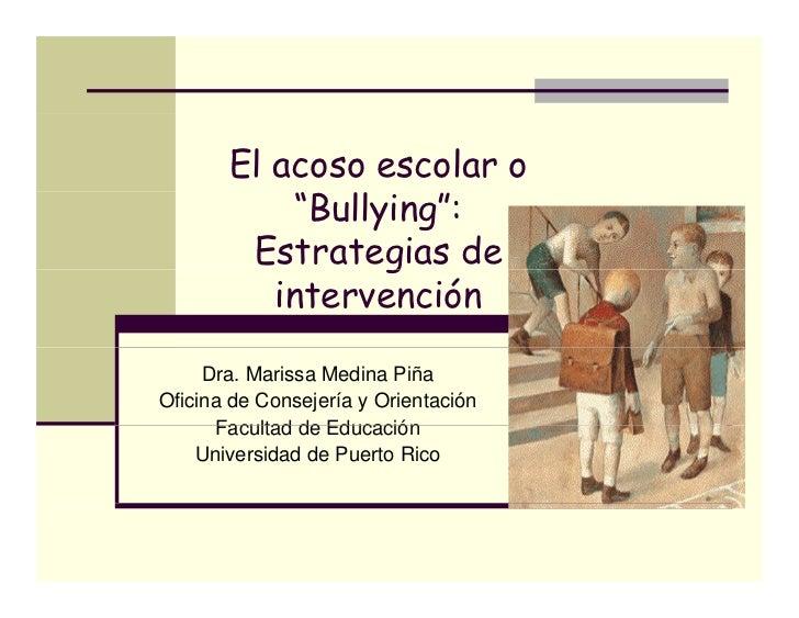 """El acoso escolar o            """"Bullying"""":            """" ll         Estrategias de                  g           intervención..."""
