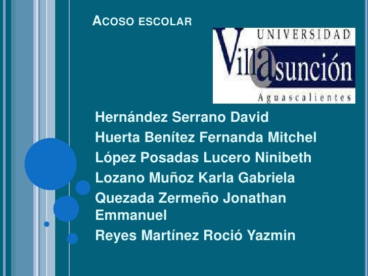 Acoso escolar<br />Hernández Serrano David<br />Huerta Benítez Fernanda Mitchel<br />López Posadas Lucero Ninibeth<br />Lo...