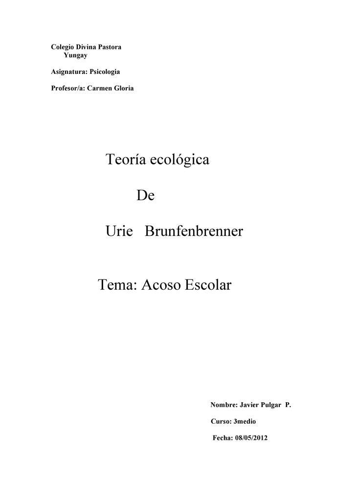 Colegio Divina Pastora    YungayAsignatura: PsicologiaProfesor/a: Carmen Gloria                 Teoría ecológica          ...