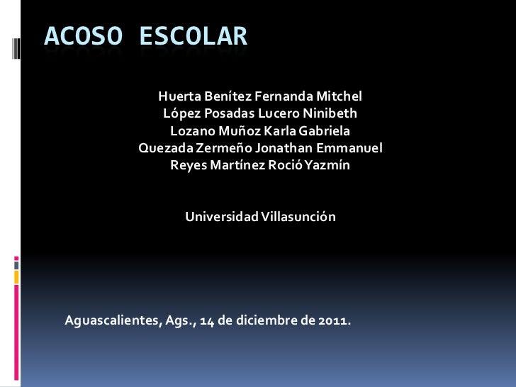 ACOSO ESCOLAR              Huerta Benítez Fernanda Mitchel               López Posadas Lucero Ninibeth                Loza...