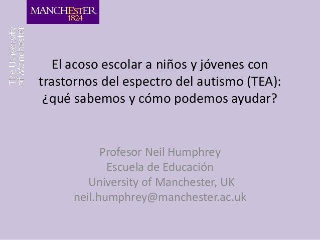 El acoso escolar a niños y jóvenes contrastornos del espectro del autismo (TEA): ¿qué sabemos y cómo podemos ayudar?      ...