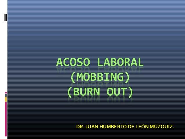 DR. JUAN HUMBERTO DE LEÓN MÚZQUIZ.