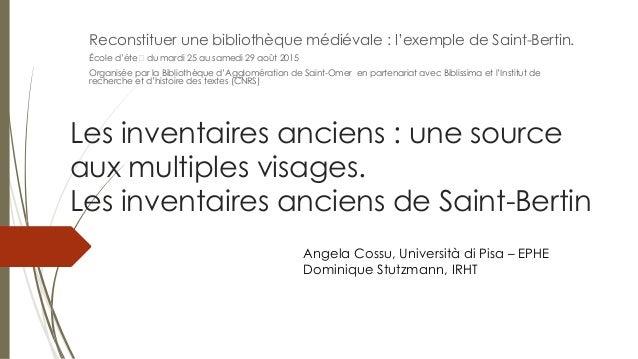 Les inventaires anciens : une source aux multiples visages. Les inventaires anciens de Saint-Bertin Reconstituer une bibli...