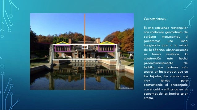 Características:  Es una estructura rectangular  con contornos geométricos de  carácter monumental, si  pusiéramos una lín...