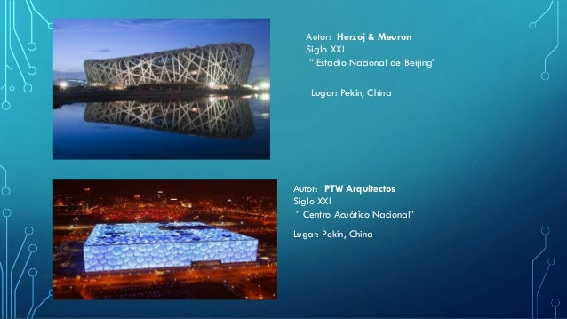 "Autor: Herzoj & Meuron  Siglo XXI  "" Estadio Nacional de Beijing""  Lugar: Pekín, China  Autor: PTW Arquitectos  Siglo XXI ..."