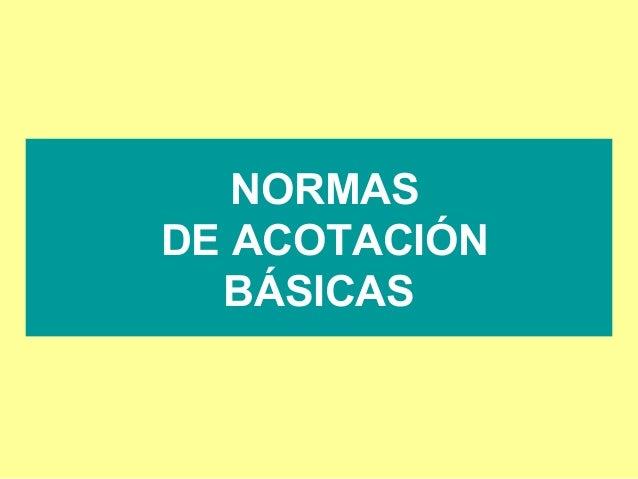 NORMASDE ACOTACIÓN  BÁSICAS