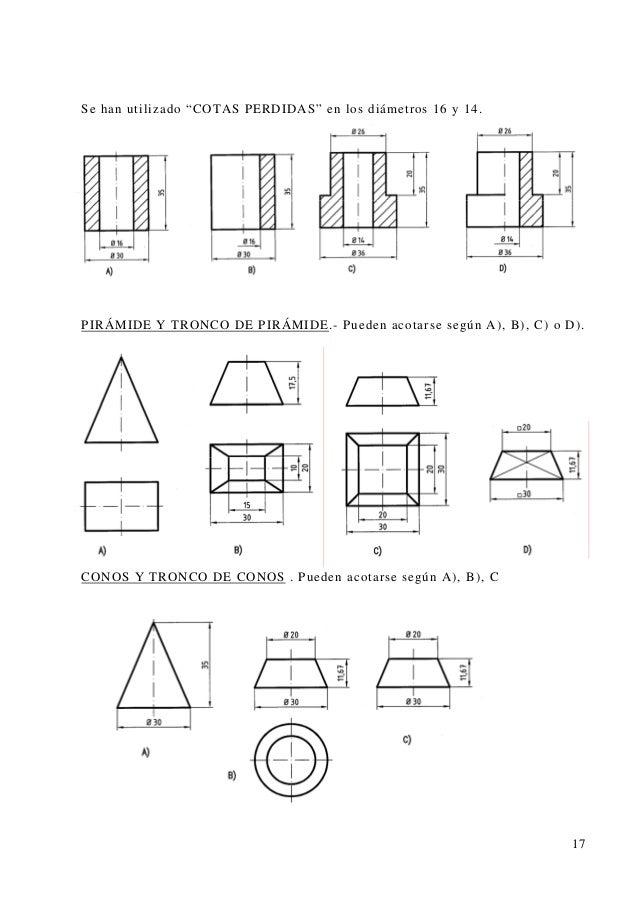 """Se han utilizado """"COTAS PERDIDAS"""" en los diámetros 16 y 14. IRÁMIDE Y TRONCO DE PIRÁMIDEP .- Pueden acotarse según A), B),..."""