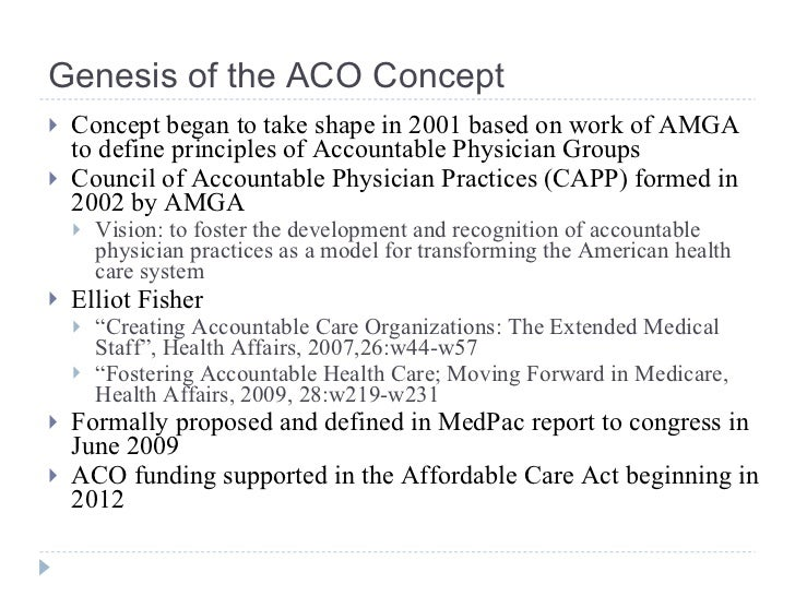 accountable care organization aco If your doctor has decided to participate in an accountable care organization (aco), and you have original medicare, you'll be notified, either in person or by letter.